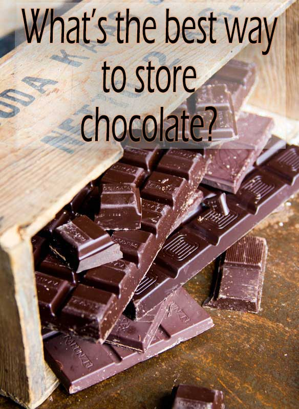 What is the best way to store chocolate?